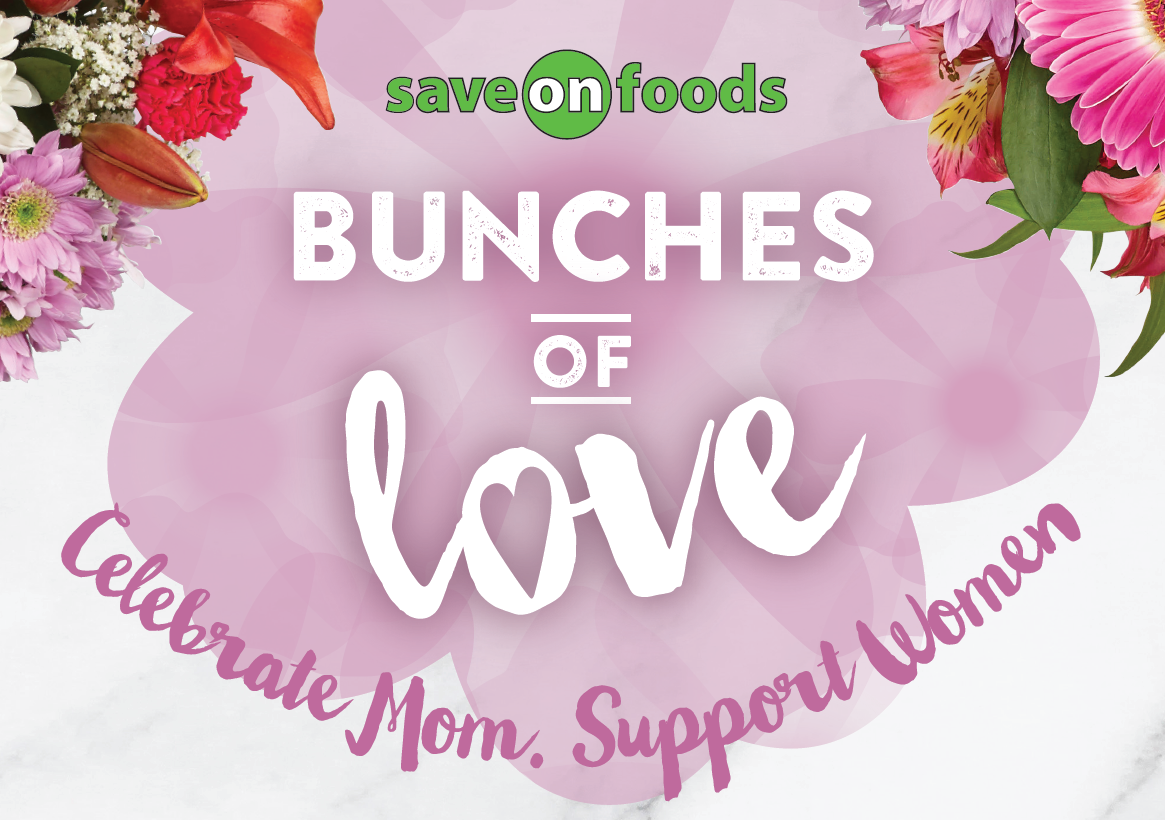 "Save On Foods invites shoppers to ""Celebrate Mom and Support Women"""